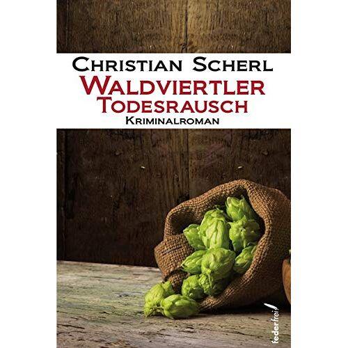Christian Scherl - Waldviertler Todesrausch - Preis vom 27.02.2021 06:04:24 h