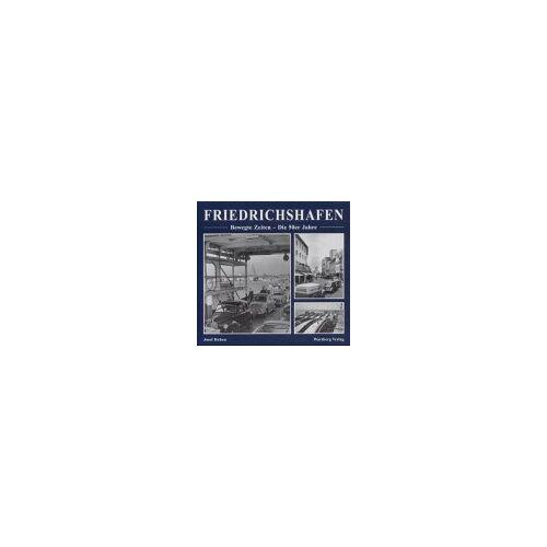 Josef Hoben - Friedrichshafen, Bewegte Zeiten, Die 50er Jahre - Preis vom 20.10.2020 04:55:35 h