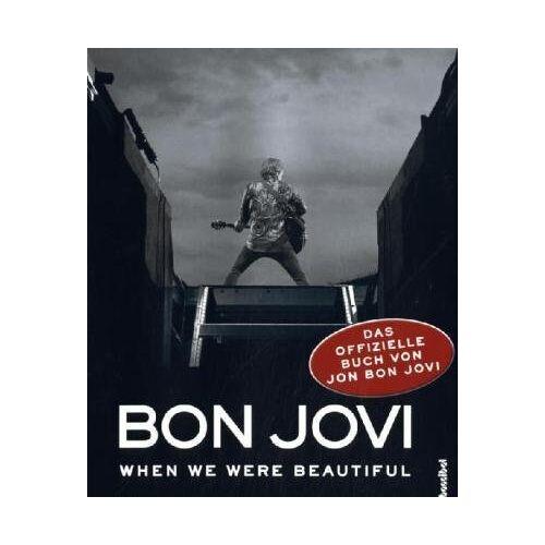 Jon Bon Jovi - Bon Jovi - When we were beautiful: Das offizielle Buch von Jon Bon Jovi - Preis vom 06.09.2020 04:54:28 h