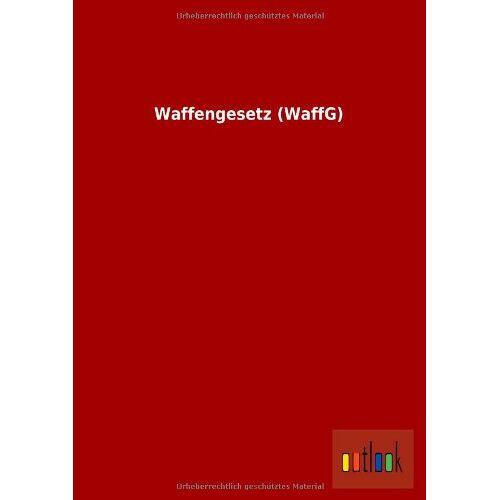 - Waffengesetz (WaffG) - Preis vom 05.09.2020 04:49:05 h