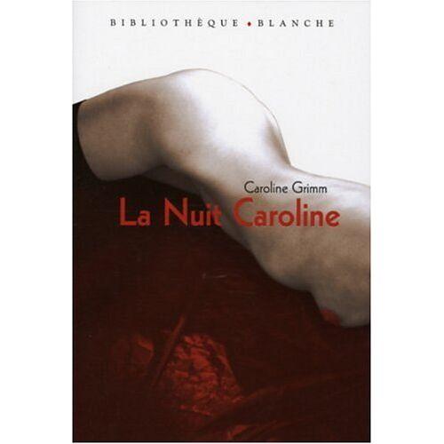 Caroline Grimm - La Nuit Caroline - Preis vom 11.05.2021 04:49:30 h