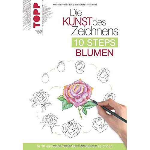 Mary Woodin - Die Kunst des Zeichnens 10 Steps - Blumen: In 10 einfachen Schritten 75 Blumen zeichnen - Preis vom 05.06.2020 05:07:59 h