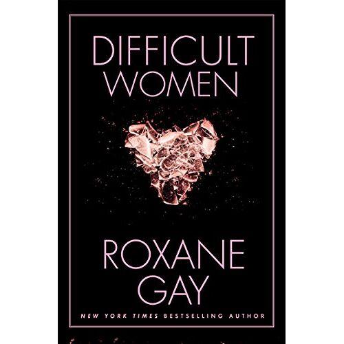 Roxane Gay - Difficult Women - Preis vom 15.05.2021 04:43:31 h