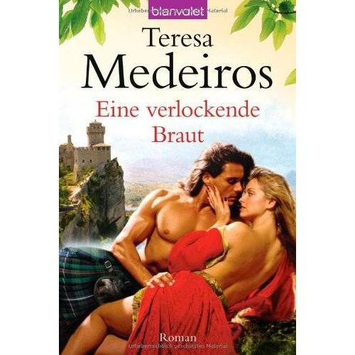 Teresa Medeiros - Eine verlockende Braut: Roman - Preis vom 13.04.2021 04:49:48 h