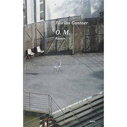 Florian Gantner - O. M.: Roman - Preis vom 15.04.2021 04:51:42 h
