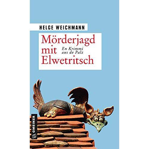 Helge Weichmann - Mörderjagd mit Elwetritsch: Ein fabelhafter Kriminalroman (Kriminalromane im GMEINER-Verlag) - Preis vom 07.05.2021 04:52:30 h