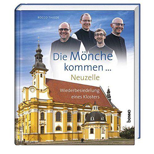 Rocco Thiede - Die Mönche kommen: Neuzelle - Wiederbesiedelung eines Klosters - Preis vom 16.05.2021 04:43:40 h