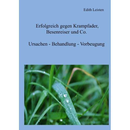 Edith Leisten - Erfolgreich gegen Krampfader, Besenreiser und Co - Preis vom 20.10.2020 04:55:35 h