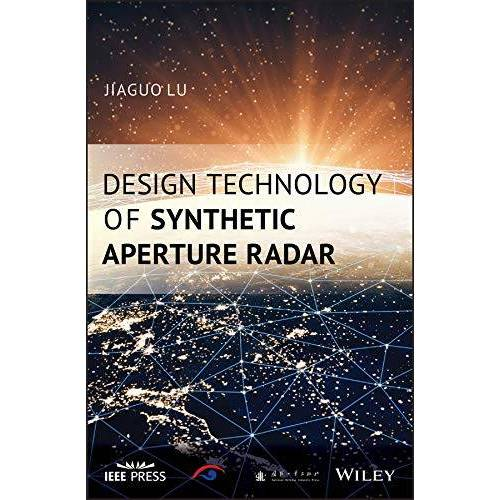 Jiaguo Lu - Design Technology of Synthetic Aperture Radar (Wiley - IEEE) - Preis vom 26.02.2021 06:01:53 h
