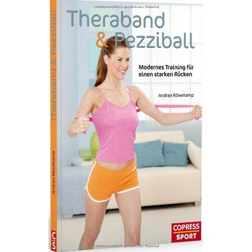 Andrea Röwekamp - Theraband & Pezziball: Modernes Training für einen starken Rücken - Preis vom 17.01.2021 06:05:38 h