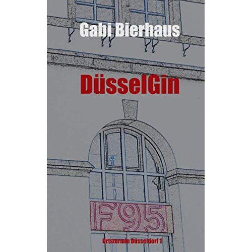 Gabi Bierhaus - DüsselGin: Ortstermin Düsseldorf Fall 1 - Preis vom 28.02.2021 06:03:40 h