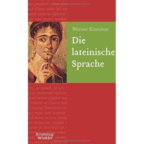 Werner Eisenhut - Die lateinische Sprache - Preis vom 05.09.2020 04:49:05 h