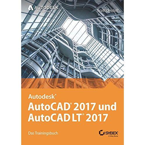 Scott Onstott - AutoCAD 2017 und AutoCAD LT 2017: Das offizielle Trainingsbuch - Preis vom 09.05.2021 04:52:39 h