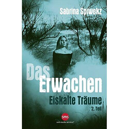 Sabrina Spiwokz - Das Erwachen: Eiskalte Träume - Preis vom 05.09.2020 04:49:05 h