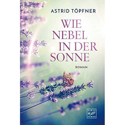 Astrid Töpfner - Wie Nebel in der Sonne - Preis vom 13.05.2021 04:51:36 h