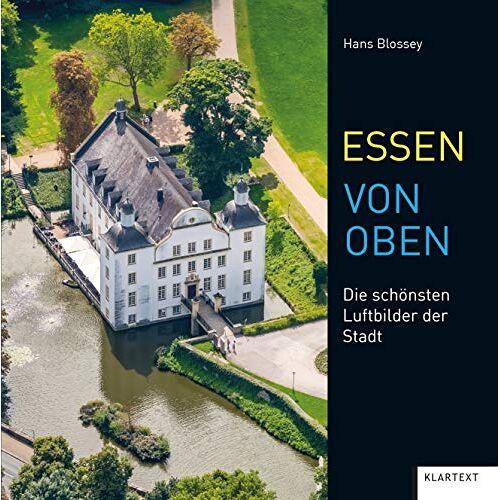 Hans Blossey - Essen von oben: Die schönsten Luftbilder der Stadt - Preis vom 03.05.2021 04:57:00 h