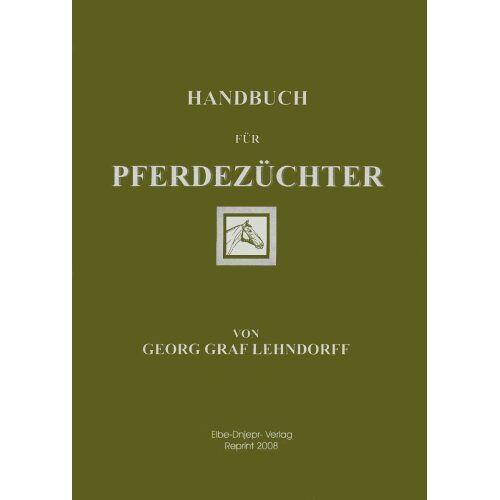 Lehndorff, Georg Graf - Handbuch für Pferdezüchter - Preis vom 09.05.2021 04:52:39 h