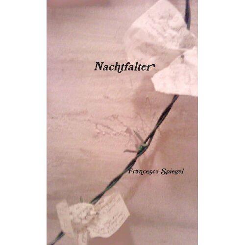 Francesca Spiegel - Nachtfalter - Preis vom 17.04.2021 04:51:59 h