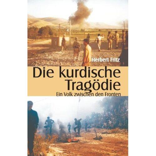 Herbert Fritz - Die kurdische Tragödie: Ein Volk zwischen den Fronten - Preis vom 18.04.2021 04:52:10 h