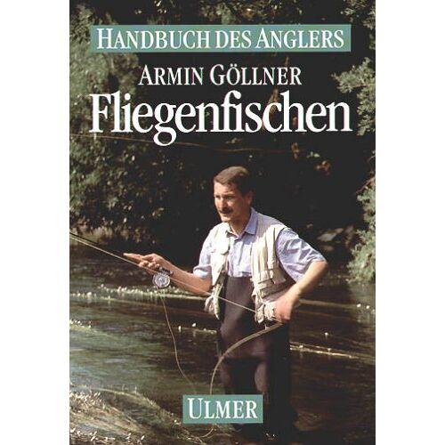 Armin Göllner - Fliegenfischen - Preis vom 05.09.2020 04:49:05 h