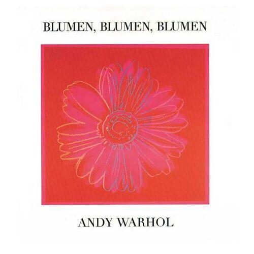 Andy Warhol - Blumen, Blumen, Blumen - Preis vom 28.02.2021 06:03:40 h