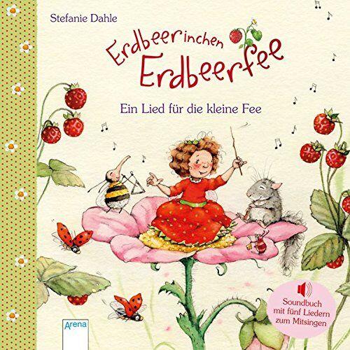 Stefanie Dahle - Erdbeerinchen Erdbeerfee. Ein Lied für die kleine Fee - Preis vom 20.10.2020 04:55:35 h