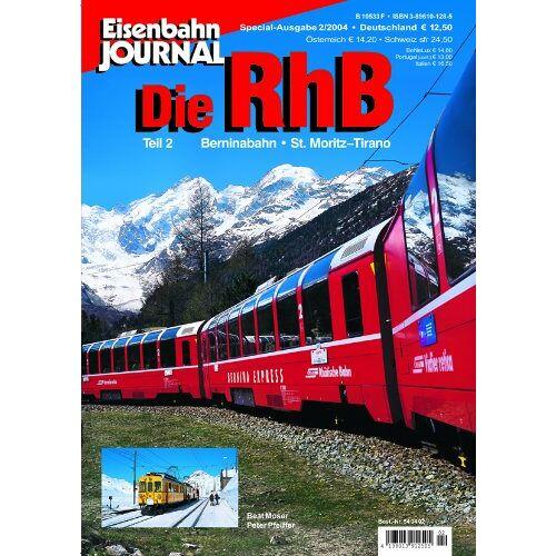 Bernd Moser - Die RhB - Teil 2: Berninabahn St. Moritz - Tirano - Eisenbahn Journal Special 2-2004 - Preis vom 12.04.2021 04:50:28 h