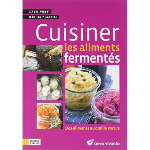 - Cuisiner les aliments fermentés - Preis vom 20.01.2021 06:06:08 h