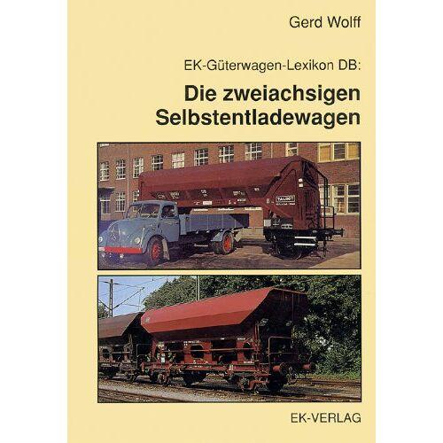 Gerd Wolff - EK-Güterwagen-Lexikon DB, Die zweiachsigen Selbstentladewagen - Preis vom 08.03.2021 05:59:36 h
