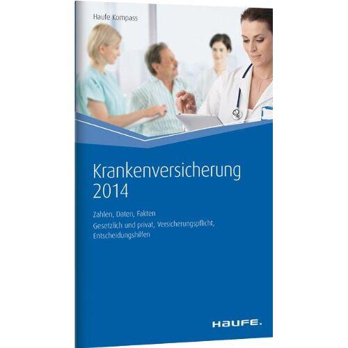 Björn Wichert - Krankenversicherung 2014: Zahlen, Daten, Fakten - Preis vom 06.05.2021 04:54:26 h