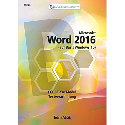 Team ALGE - ECDL Base Word 2016 Modul Textverarbeitung (auf Basis Windows 10) - Preis vom 05.09.2020 04:49:05 h