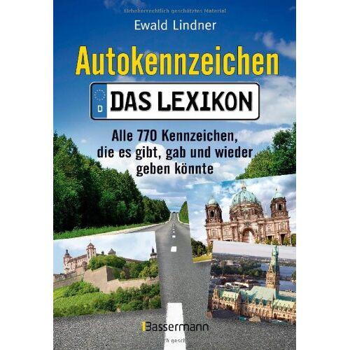 Ewald Lindner - Autokennzeichen - Das aktuellste und umfangreichste Lexikon: Alle 770 Kennzeichen, die es gibt, gab und wieder geben könnte - Preis vom 22.01.2020 06:01:29 h
