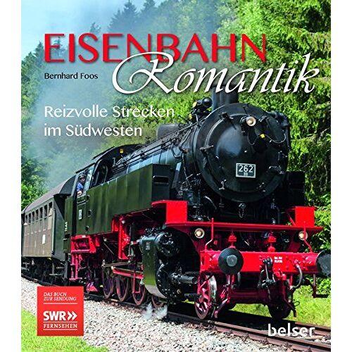 Bernhard Foos - Eisenbahnromantik: Reizvolle Strecken im Südwesten - Preis vom 25.02.2021 06:08:03 h