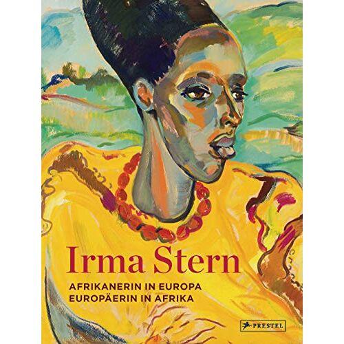 Sean O'Toole - Irma Stern: Afrikanerin in Europa - Europäerin in Afrika - Preis vom 14.05.2021 04:51:20 h