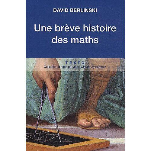 David Berlinski - Une brève histoire des maths - Preis vom 20.10.2020 04:55:35 h