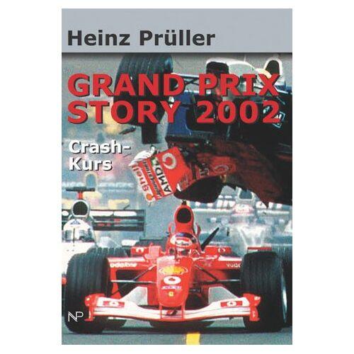 Heinz Prüller - Grand Prix Story 2002: Crash-Kurs - Preis vom 19.10.2020 04:51:53 h