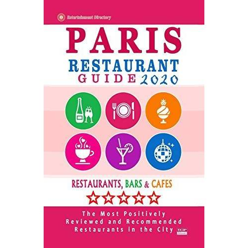 McCarthy, Stuart M. - Paris Restaurant Guide 2020: Best Rated Restaurants in Paris, France - Top Restaurants, Special Places to Drink and Eat Good Food Around (Restaurant Guide 2020) - Preis vom 07.05.2021 04:52:30 h