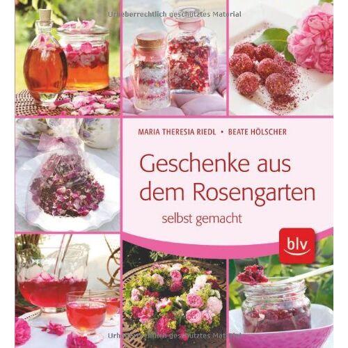 Beate Hölscher - Geschenke aus dem Rosengarten selbst gemacht - Preis vom 18.04.2021 04:52:10 h