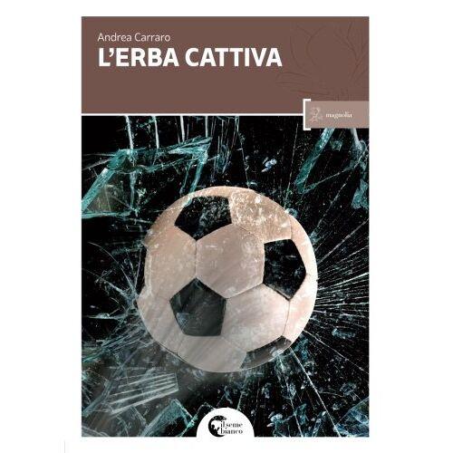 Andrea Carraro - L'erba cattiva - Preis vom 04.09.2020 04:54:27 h