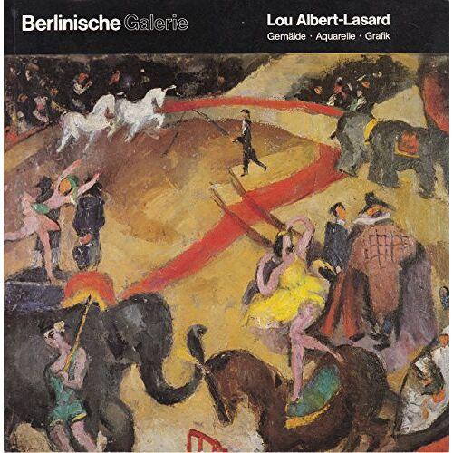 Lou Albert-Lasard - Lou Albert-Lasard 1885 - 1969 Gemälde, Aquarelle, Grafik Berlinische Galerie 11. Februar - 27. März 1983 - Preis vom 28.03.2020 05:56:53 h