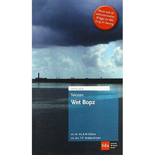 W. Dijkers - Teksten Wet Bopz 2015 - Preis vom 19.10.2020 04:51:53 h