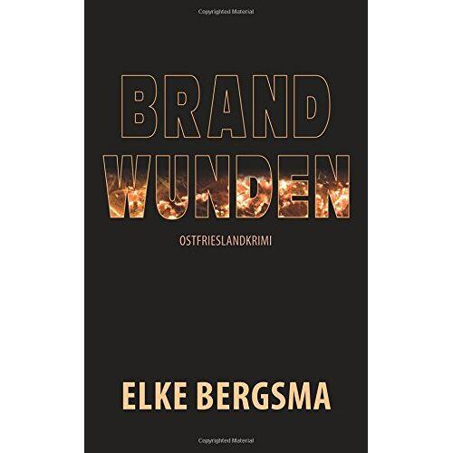 Elke Bergsma - Brandwunden - Preis vom 03.05.2021 04:57:00 h