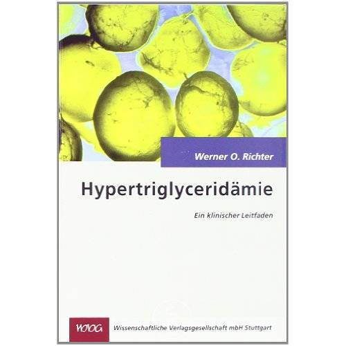 Richter, Werner O - Hypertriglyceridämie: Ein klinischer Leitfaden - Preis vom 11.05.2021 04:49:30 h