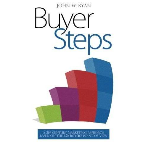 Ryan, John W. - Buyer Steps: A 21st Century Marketing Approach Based On The B2B Buyer's Point Of View - Preis vom 22.10.2020 04:52:23 h