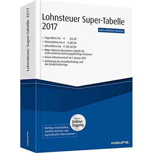 - Lohnsteuer-Supertabelle 2017 plus Onlinezugang (Haufe Steuertabellen) - Preis vom 20.01.2021 06:06:08 h