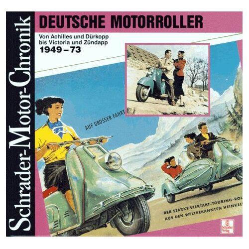 Ulrich Kubisch - Deutsche Motorroller von Achilles und Dürkopp bis Victoria und Zündapp 1949 - 73. Eine Dokumentation - Preis vom 18.10.2020 04:52:00 h