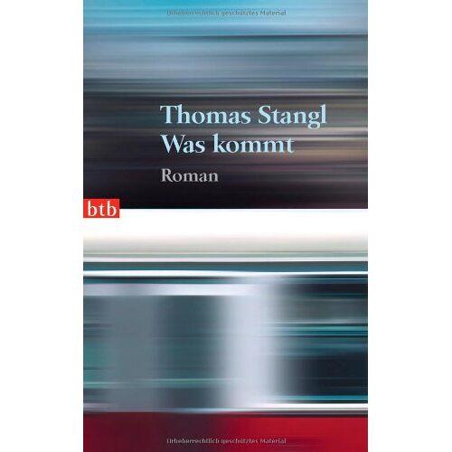Thomas Stangl - Was kommt: Roman - Preis vom 21.10.2020 04:49:09 h