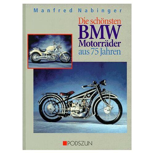 Manfred Nabinger - Die schönsten BMW-Motorräder aus 75 Jahren - Preis vom 07.09.2020 04:53:03 h
