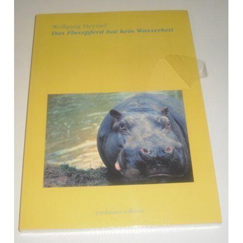 Wolfgang Heymel - Das Flusspferd hat kein Wasserbett - Preis vom 28.02.2021 06:03:40 h