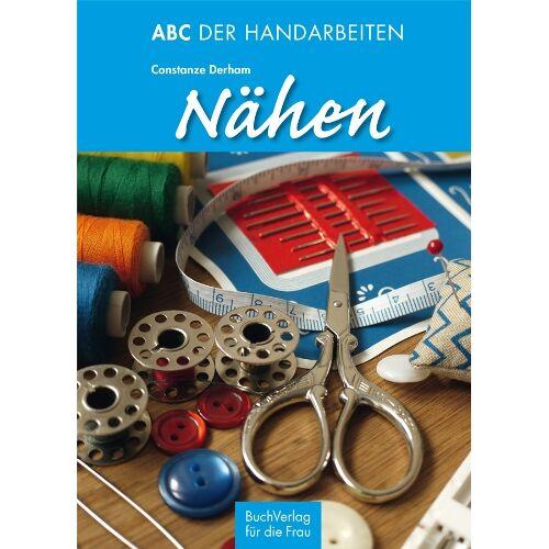 Constanze Derham - ABC der Handarbeiten. Nähen - Preis vom 14.05.2021 04:51:20 h